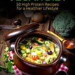 The Effective Vegan Diet- 50 High Protein Recipes for a Healthier Lifestyle