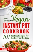 The Effective Vegan Instant Pot Cookbook FREE