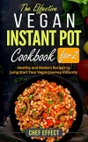 FREE Book: The Effective Vegan Instant Pot Cookbook for 2