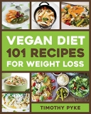 FREE Book: Vegan Diet- 101 Recipes For Weight Loss